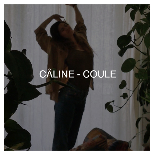 CÂLINE, COULE – CLIP